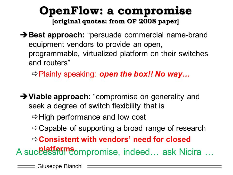 OpenFlow: a compromise [original quotes: from OF 2008 paper]
